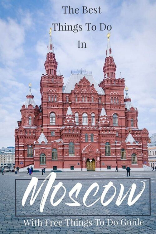 A complete guide to the best things to do in Moscow including free things to do in Moscow and Russia travel tips. #moscow #russia