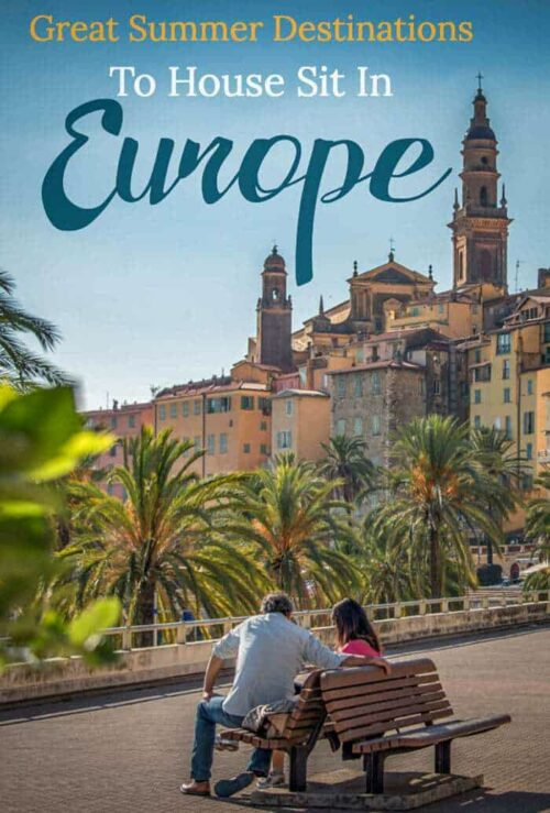 House Sitting In Europe | Summer destinations in Europe | Best Places to House Sit in Europe | Budget travel with house Sitting #europe #housesitting #travel