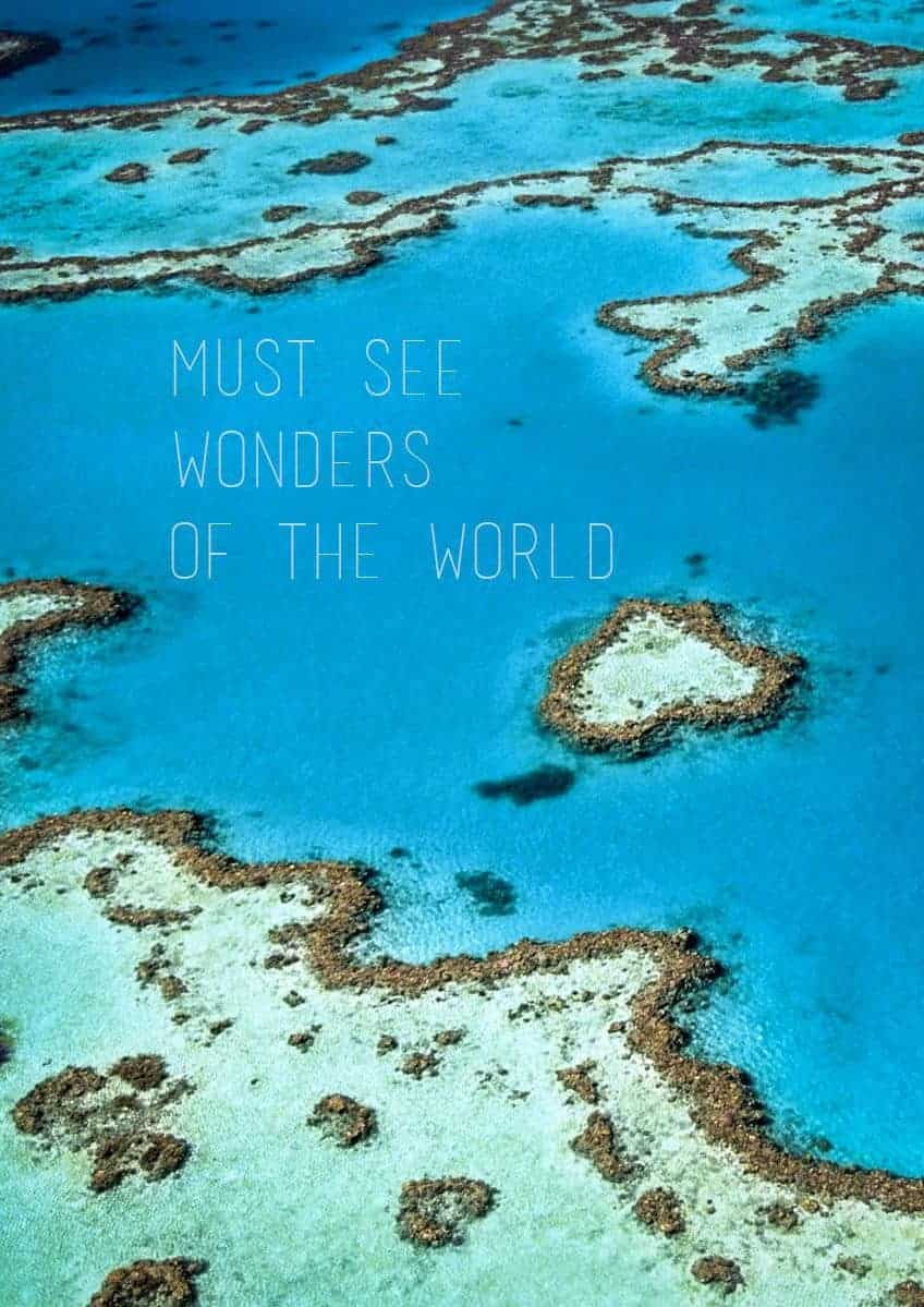 Must See Natural Wonders of the World - The Great Barrier Reef.