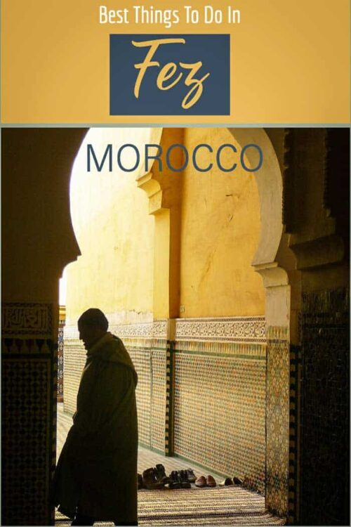 A complete guide to travel in Fez Morocco | Things to do in Fez #fez #fes # morocco #travelguide