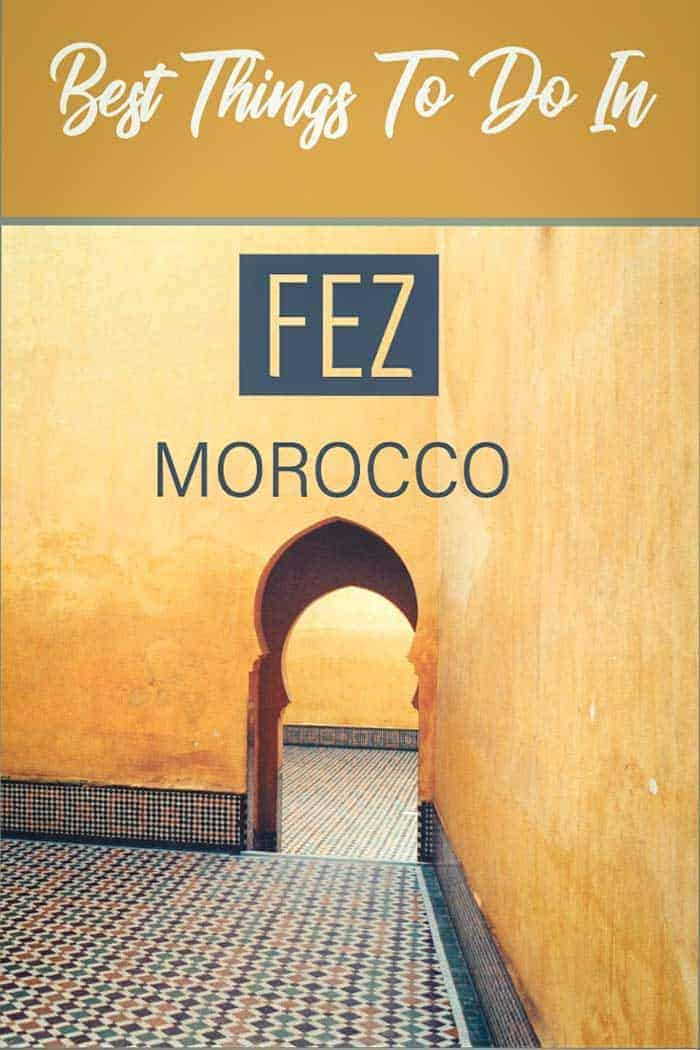 Best things to do in Fez Morocco | A complete Fez Travel Guide #travelguide #fez #fes #morocco