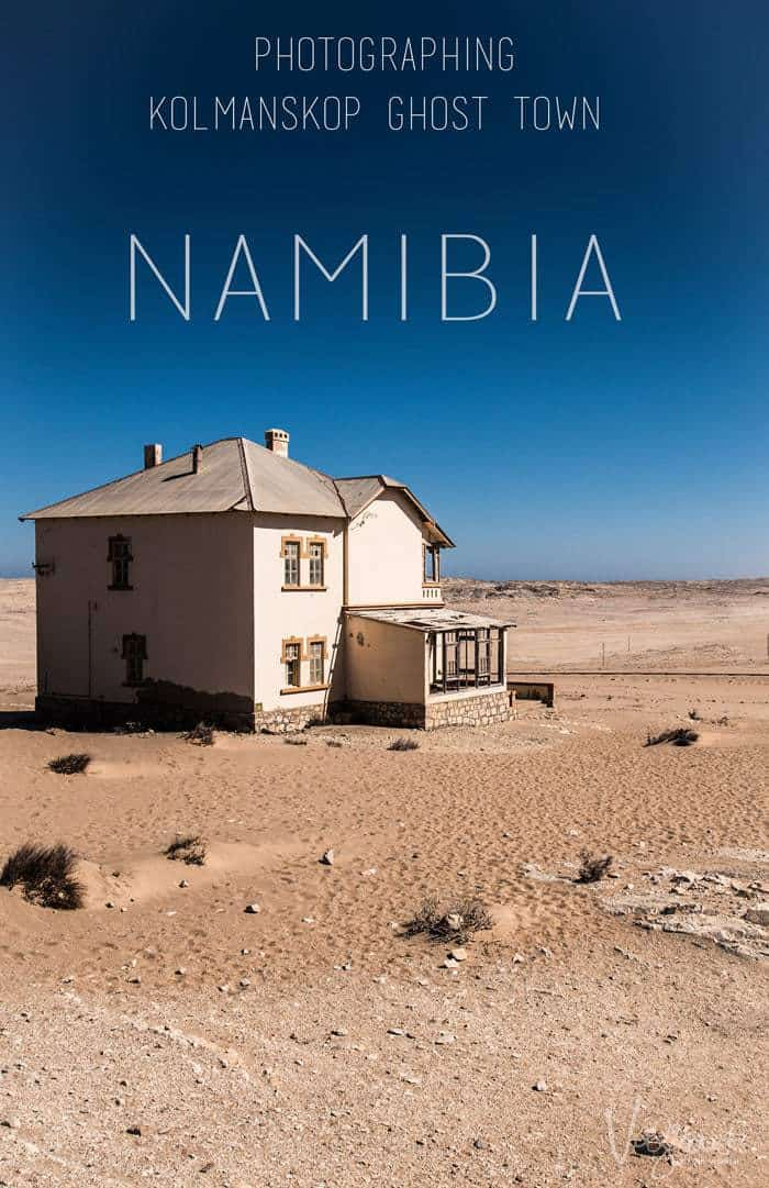 Discover tips for photographing Namibia's Kolmanskop Ghost Town