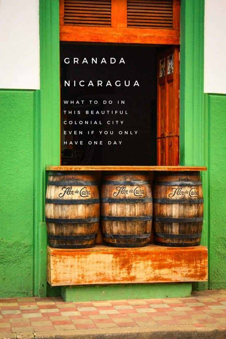 What to do in Granada Nicaragua even if you only have one day.