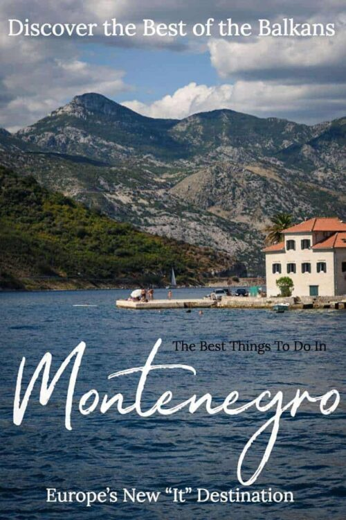 The best things to do in Montenegro - a complete guide | The Best of the Balkans |The best summer destination in Europe #montenegro #balkans #traveltips #kotor