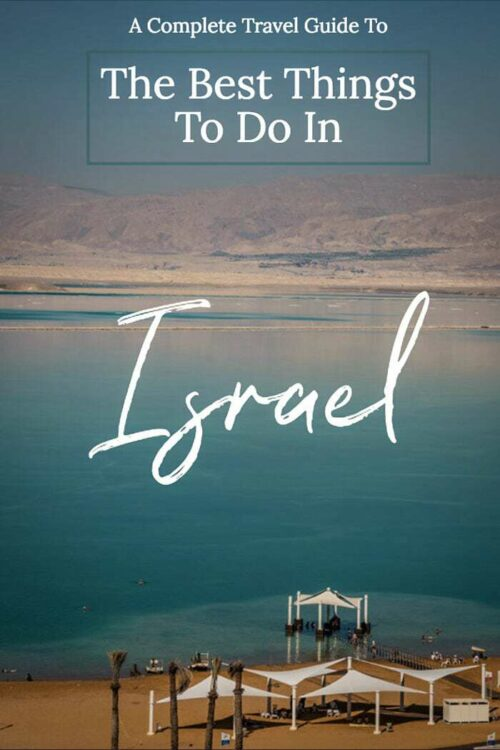 Best Things to do in Israel | Plan your trip to Israel with this complete Israel Travel Guide #israel #travel #traveltips