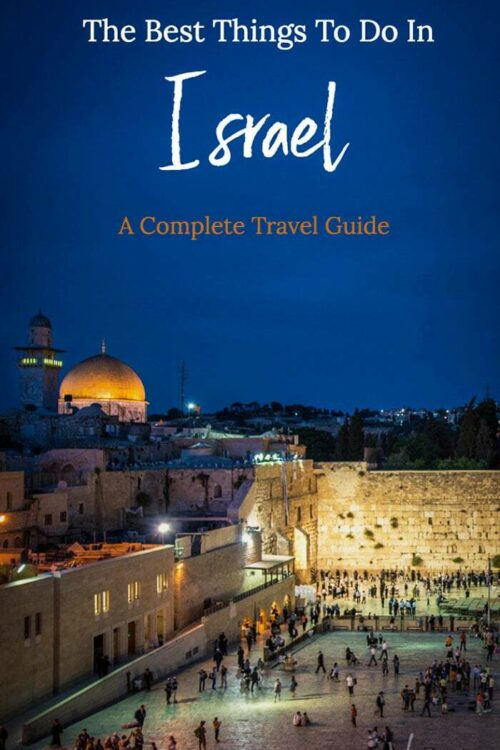 24 Things to do in Israel - A Journey Through The Holy Land