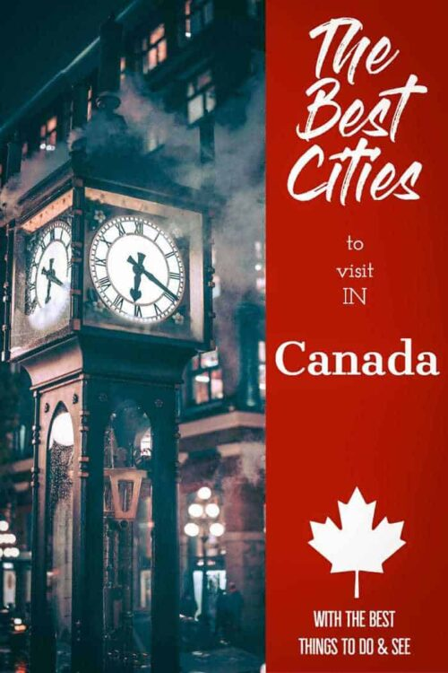 Discover the best cities to visit in Canada | Best things to do in Canada by city. #canada #vancouver #toronto #halifax #quebec #ottawa