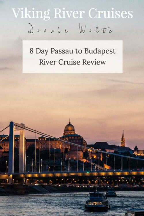 Viking River Cruises Danube Waltz Cruise Review - Passau to Budapest Cruise #rivercruise #traveltips #cruises #europe #vikingcruises #MyVikingStory