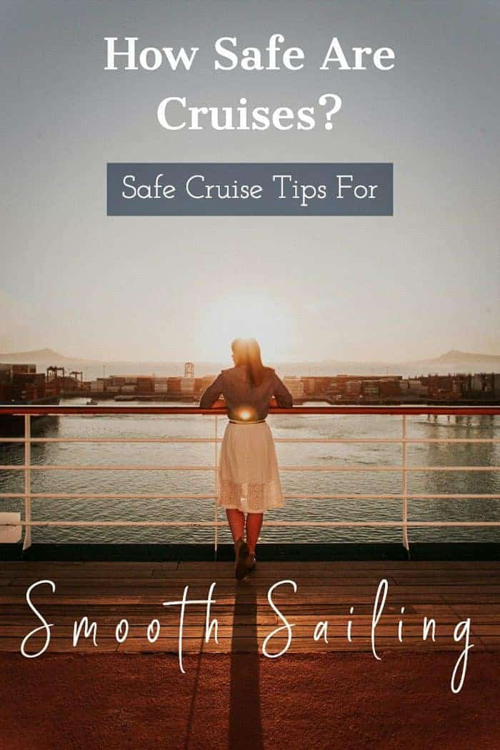 22 + Cruise Safety Tips   How to stay safe on a cruise.