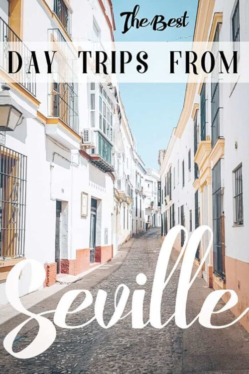 A complete guide to the best day trips from Seville Spain