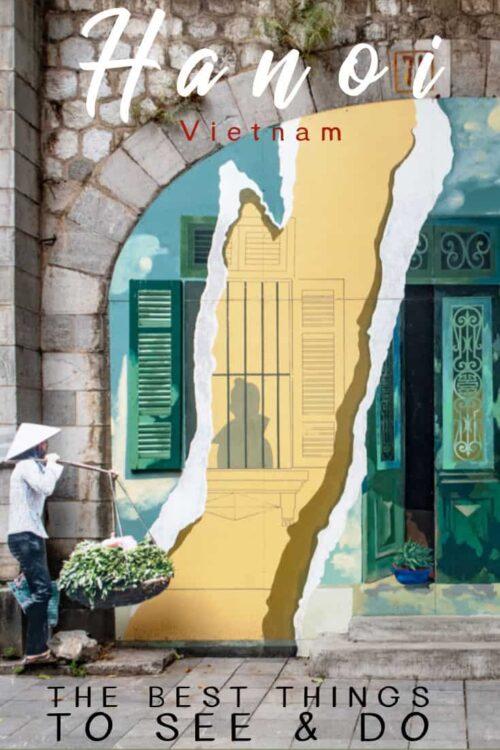 What to do in Hanoi Vietnam. Plan Your Vietnam Itinerary with the best things to do in Hanoi. #hanoi #vietnam #vietnamtravel
