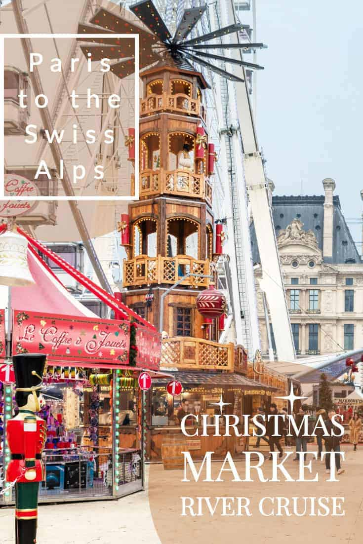 Take a river cruise from Paris to the Swiss Alps in winter and visit some of the best Christmas markets in Europe. | Christmas market river cruise. #christmasmarkets #rivercruise #rhinerivercruise #myvikingjourney #vikingcruises